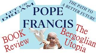 REVIEW: Pope Francis Book - The Bergoglian Utopia