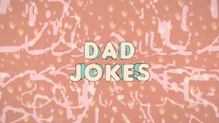 716 Dads with dad jokes - Part 2