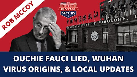 Ouchie Fauci Lied, Wuhan Virus Origins & Local Updates
