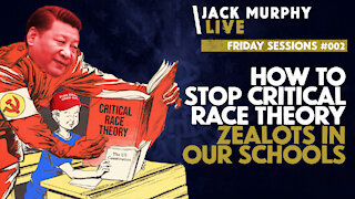 How To Stop Critical Race Theory ZEALOTS In Our Schools