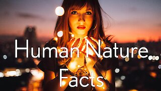 Interesting Facts Of Human Nature
