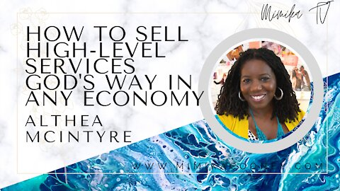 How To Sell High-Level Services God's Way in Any Economy with Althea McIntyre