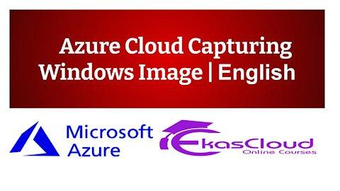 #Azure Cloud Capturing Windows Image   Ekascloud   English