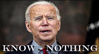 know-Nothing Joe Biden