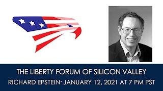 Richard Epstein ~ The Liberty Forum ~ 1-12-2021