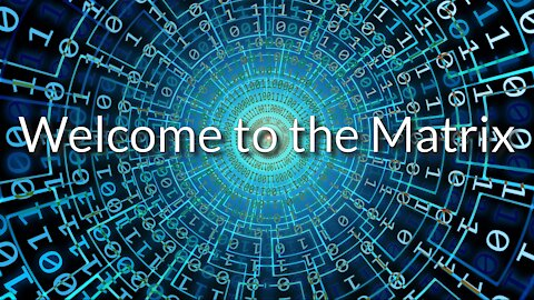 Welcome to the Matrix - Time to Wake Up