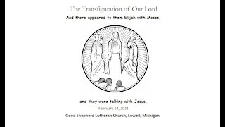 Transfiguration Sunday, February 14 2021