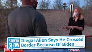 Illegal Alien Says He Crossed Border Because Of Biden