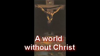 A world without Christ