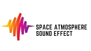 Space Atmosphere Sound Effect