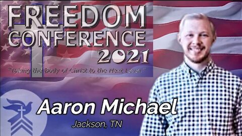 Freedom Conference - Aaron Michael (7/4/21)