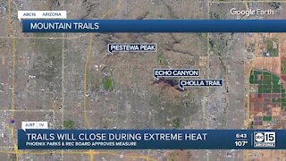 Phoenix hiking trails to close during extreme heat