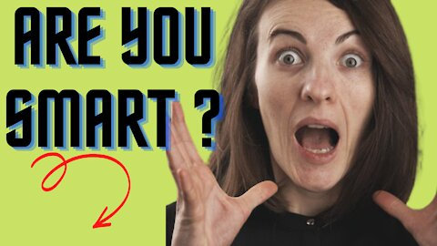 HOW SMART ARE YOU ? TRY IT