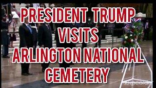 PRESIDENT TRUMP VISIT ARLINGTON NATIONAL CEMETERY