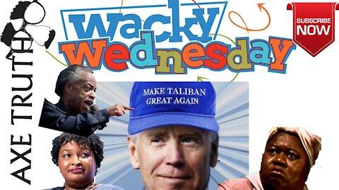 Wacky Wednesday with Axetruth - Joke Biden Mandates coming?