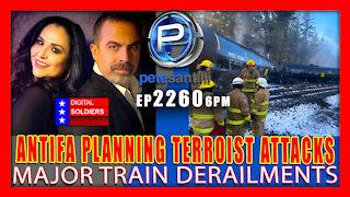 EP 2260-6PM MAJOR TRAIN DERAILMENTS - ANTIFA CAUGHT EXECUTING TERROR ATTACKS