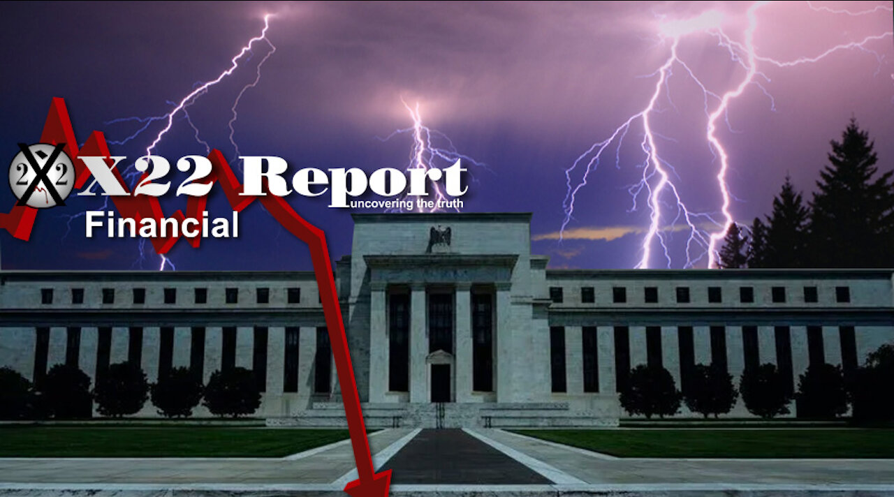 X22Report - The Fed Is in the Spotlight! This Is Just the Beginning! - Must Video