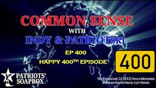Ep. 400 Happy 400th Episode - The Common Sense Show
