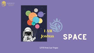 """I AM Joshua """"SPACE"""" LIVE from Las Vegas"""