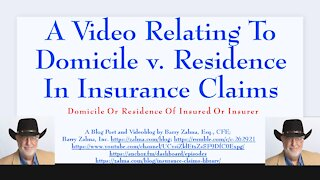 A Video Relating to Domicile v. Residence in Insurance Claims