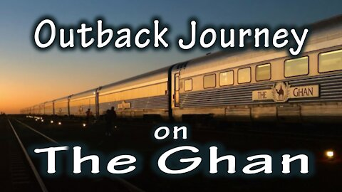 Journey on the Ghan, Adelaide to Darwin