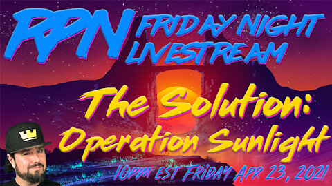 The Solution: Operation Sunlight with Crypto Beadles on Friday Night Livestream