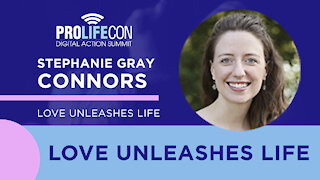 'Love Unleashes Life' in the Pro-Life Movement