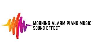 Morning Alarm Piano Music Sound Effect
