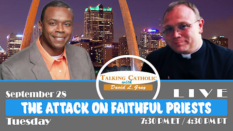 The Attack on Faithful Priests with Fr. John Lovell