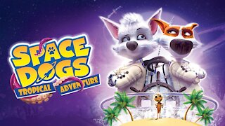 Watch Space Dogs Tropical Adventure (2020) - Free Movies