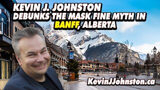 Kevin J Johnston PROVES You Dont Need To Wear A Mask In Banff Alberta