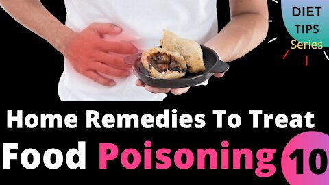 8 Home Remedies To Treat Food Poisoning 🆕 Home Remedies To Treat Food Poisoning Video