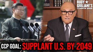 CCP Goal: Supplant United States By 2049 | Rudy Giuliani | Ep. 110