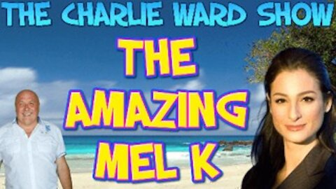 THE WAY OF THE WORLD WITH MEL K & CHARLIE WARD 7.15.2021