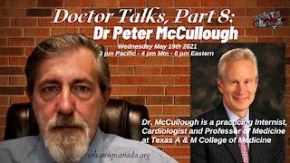 Doctor Talks, Part 8: Dr Peter McCullough, Cardiologist & Professor of Medicine at Texas A & M