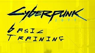Basic Training | Cyberpunk2077 | PC
