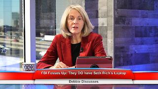 FBI Fesses Up: They DO have Seth Rich's Laptop | Debbie Discusses 12.10.20