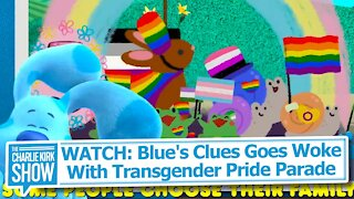 WATCH: Blue's Clues Goes Woke With Transgender Pride Parade