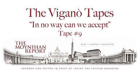 """The Vigano Tapes #9: """"In no way can we accept"""""""