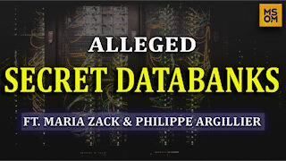 Alleged Secret Databanks With Maria Zack and Philippe Argillier   MSOM Ep.352