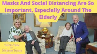 Tutora Time: Masks And Social Distancing Are So Important, Especially For The Elderly
