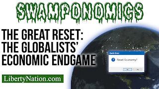 The Great Reset: The Globalists' Economic Endgame – SWAMPONOMICS