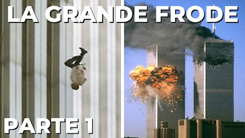 11 Settembre 2001 - LA GRANDE FRODE - PARTE 1