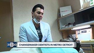 Changemaker dentists in metro Detroit