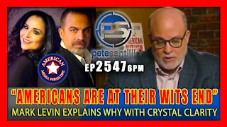EP 2547-6PM Mark Levin Explains Why Americans Are Reaching Their Wits End