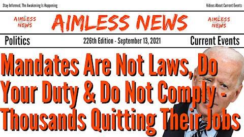 Mandates Are Not Laws, Do Your Duty & Do Not Comply - Thousands Quitting Their Jobs