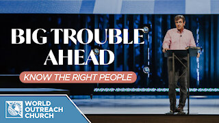 Big Trouble Ahead: Know the Right People