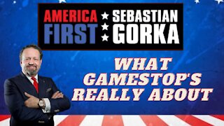 What GameStop's really about. Sebastian Gorka on AMERICA First