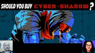 Should you Buy Cyber-Shadow?