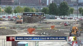 Banks Concert Venue Project Could Be Stalled Again